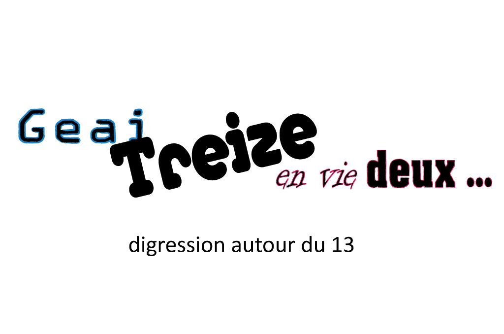 Digression sur le treize