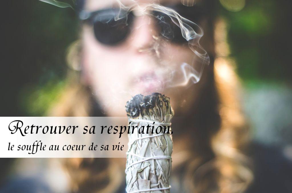 Retrouver sa Respiration – le souffle au coeur de la vie