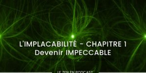 impeccabilite-implacabilite-podcast-castaneda