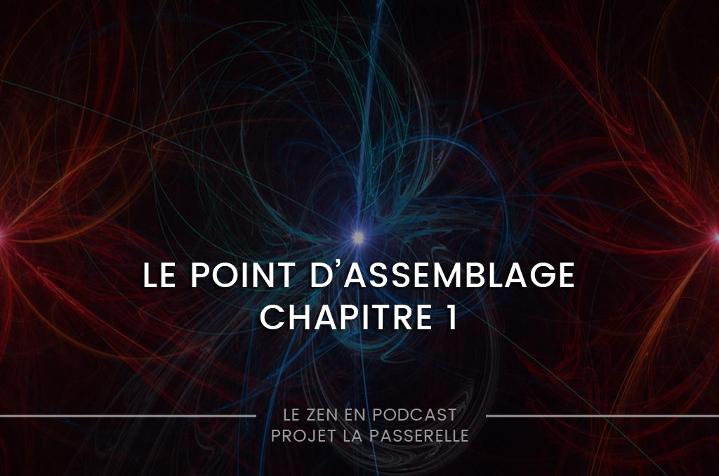 Le point d'assemblage, part 1 – Carlos Castaneda