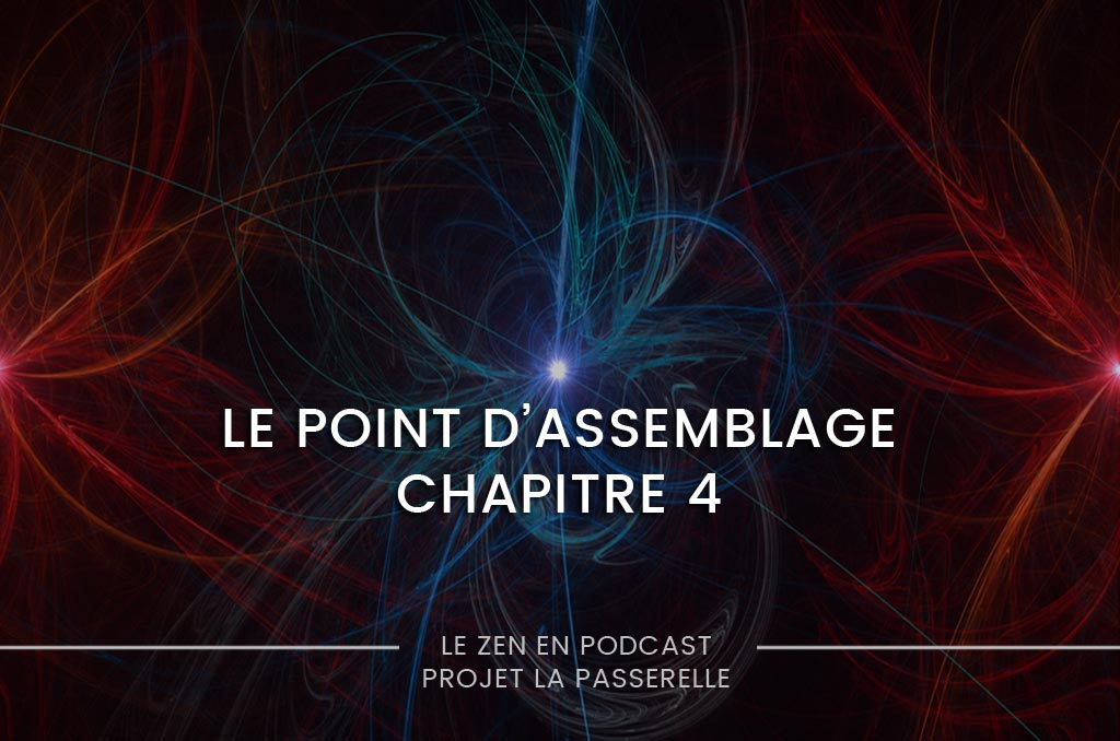 Le déplacement vers le bas du point d'assemblage, vol. 4