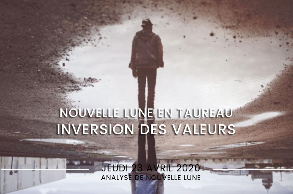 Nouvelle Lune en Taureau du 23 avril, inversion des valeurs