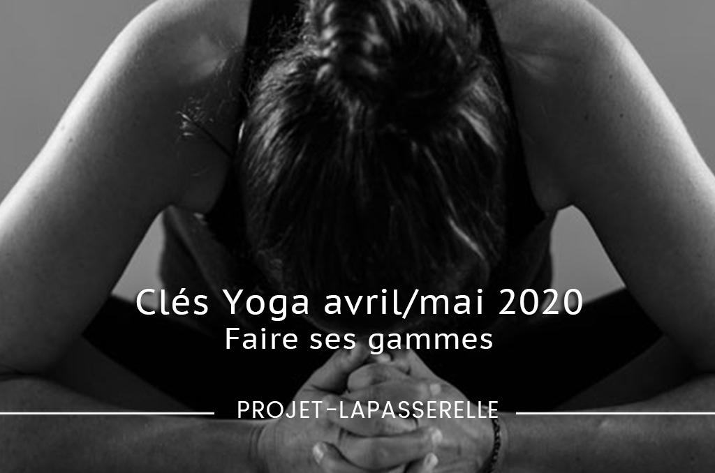 Clés de Yoga avril / mai 2020 : Faire ses gammes – Vidéos