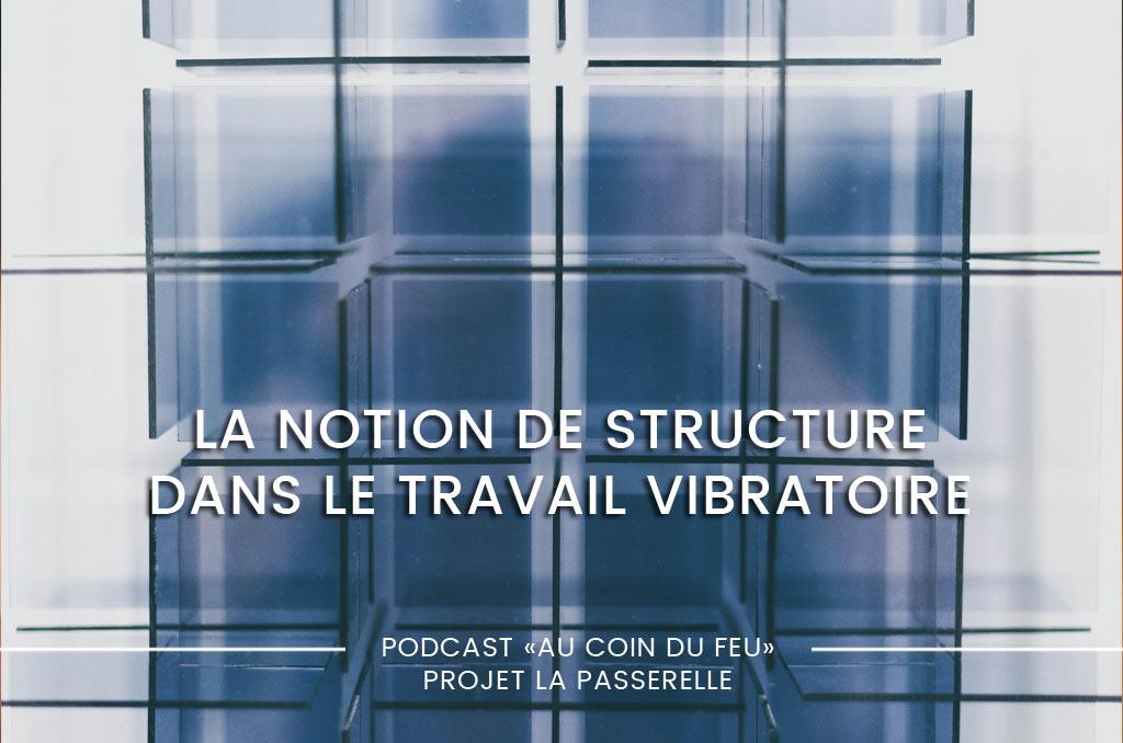 La notion de structure dans le travail vibratoire et individuel quotidien