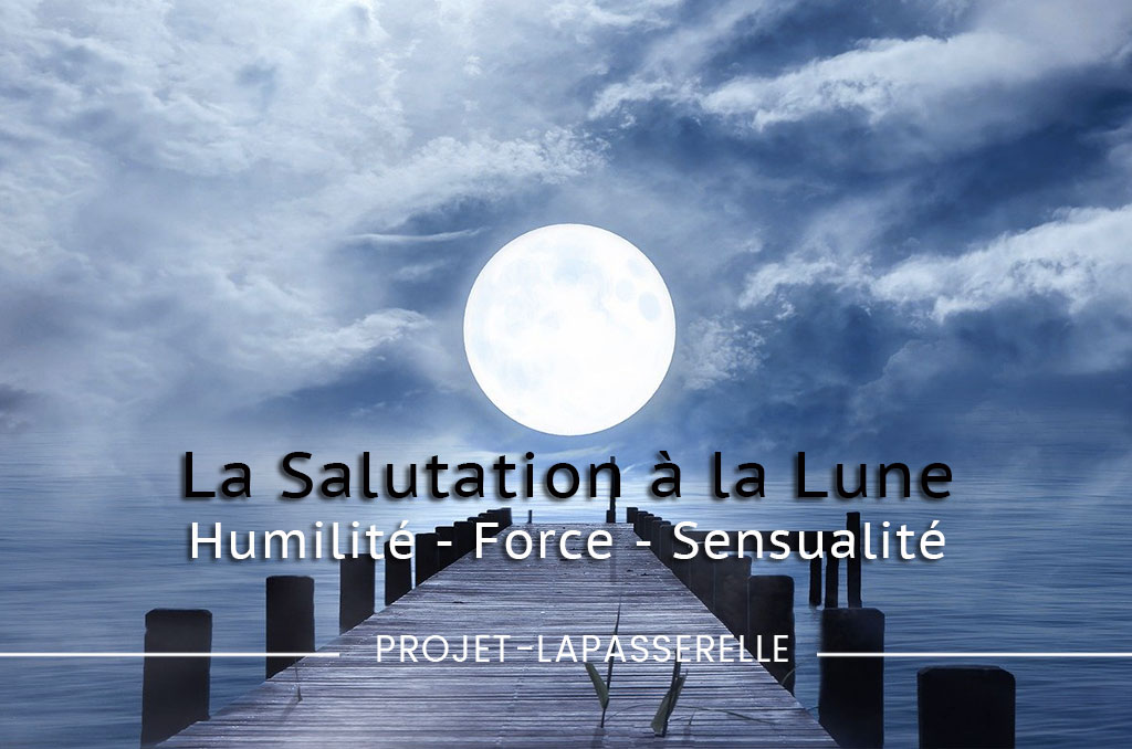 Yoga, Salutation à la lune: Humilité, force et sensualité