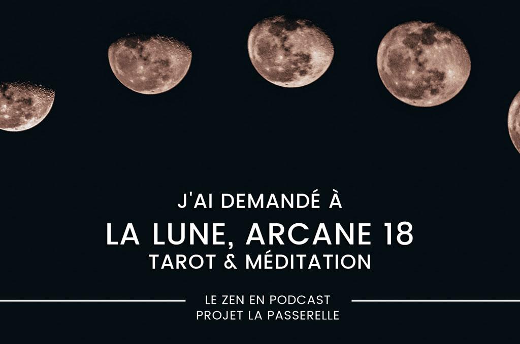 J'ai demandé à la LUNE, arcane 18 – Tarot & méditation