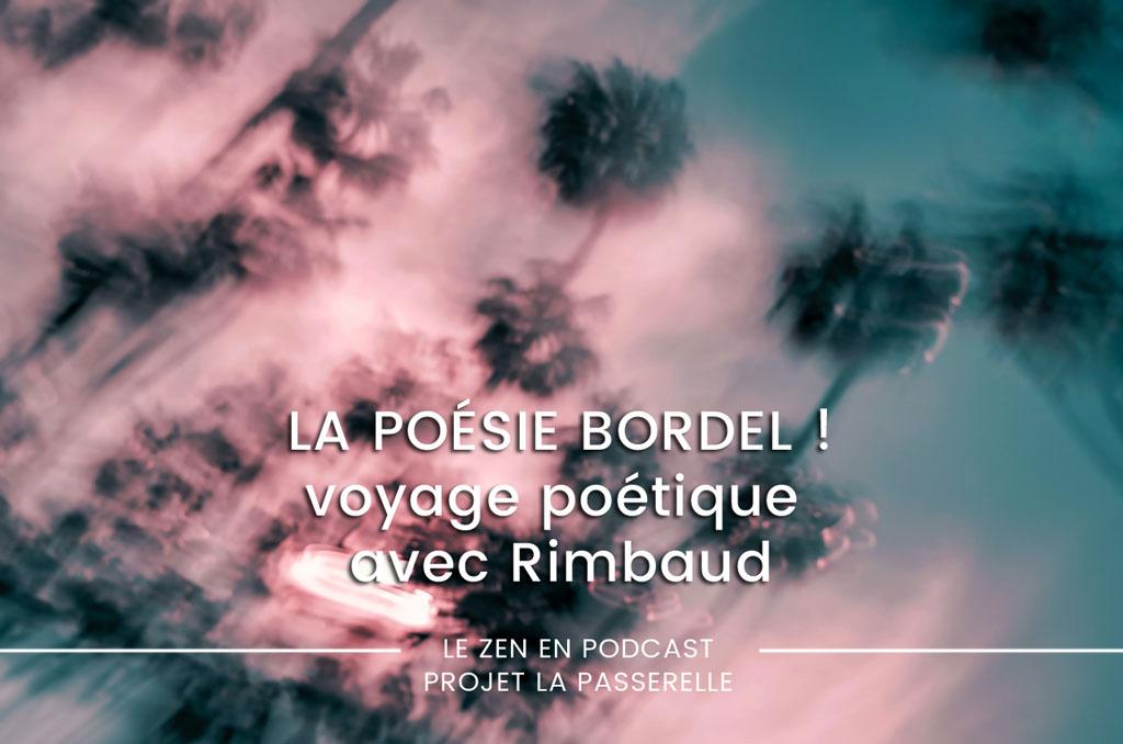 La poésie, bordel ! Voyage poétique avec Rimbaud – podcast