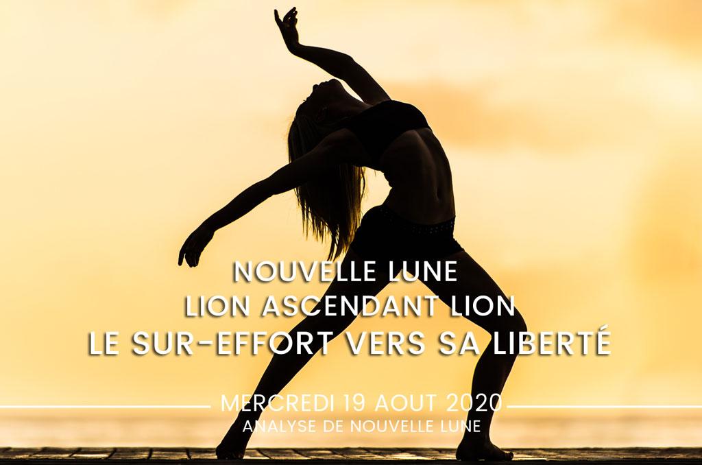 Nouvelle Lune Lion ascendant Lion du 19 Aout, SUR-EFFORT