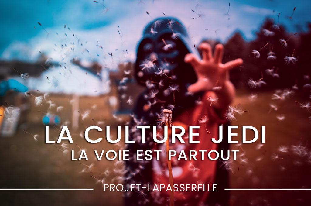 Culture Jedi. La spiritualité ce vie au  quotidien.