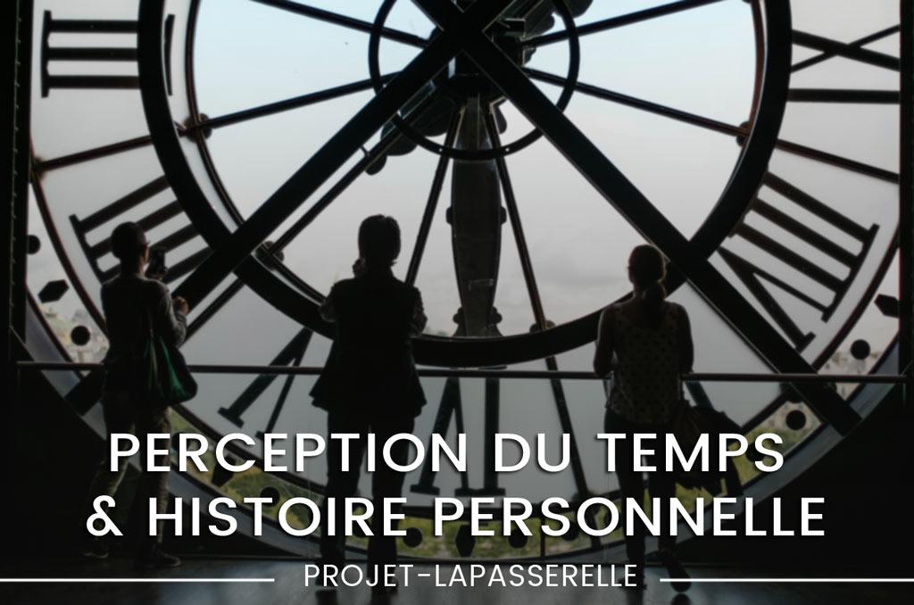 Perception du temps & histoire personnelle, la même illusion
